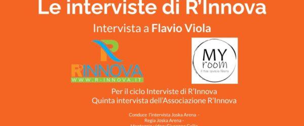 Le interviste di R'Innova : Flavio Viola